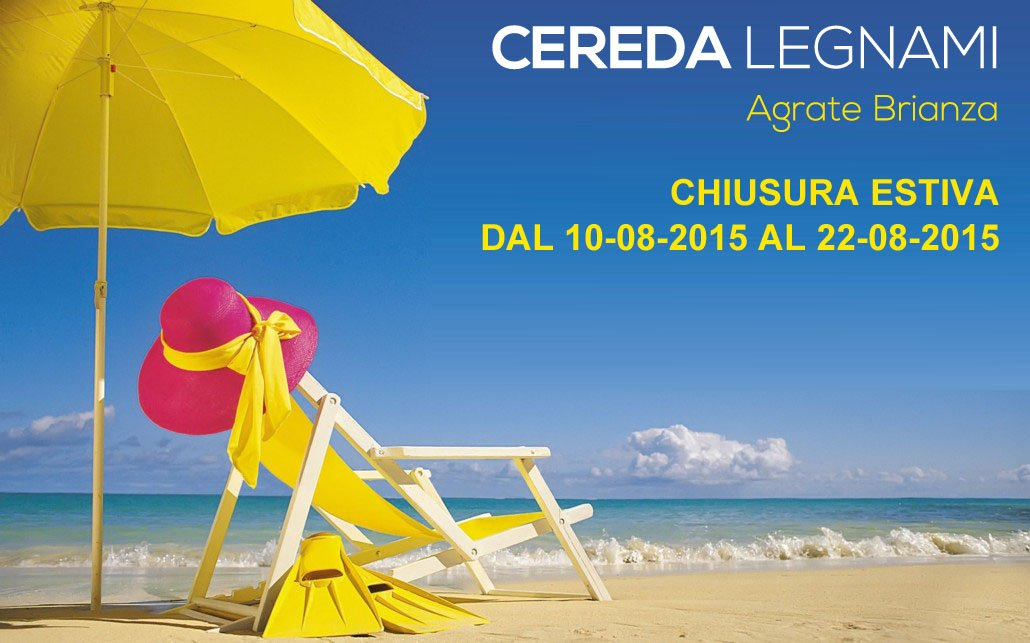 Cereda legnami chiusura estiva 2015 cereda legnami for Cereda legnami